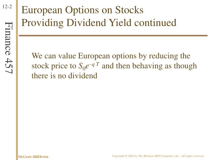 European options on stocks providing dividend yield continued