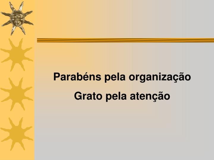 Parabéns pela organização