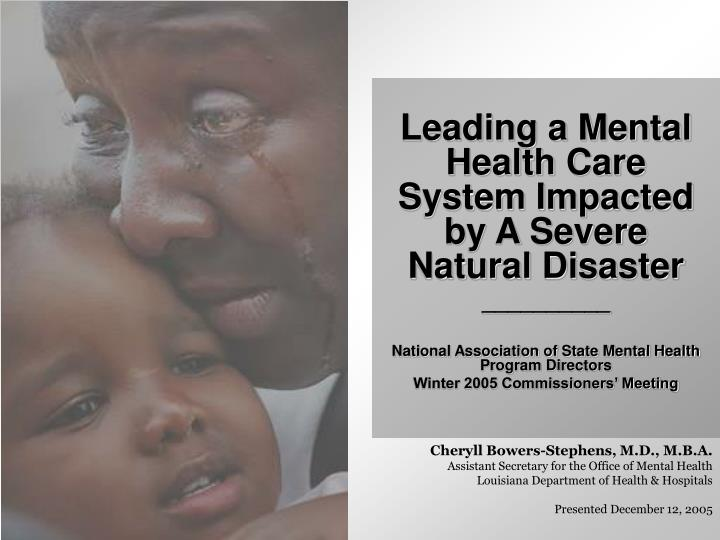 Leading a Mental Health Care System Impacted by A Severe Natural Disaster