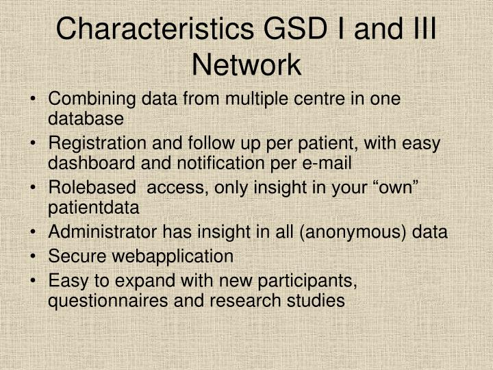 Characteristics GSD I and III Network