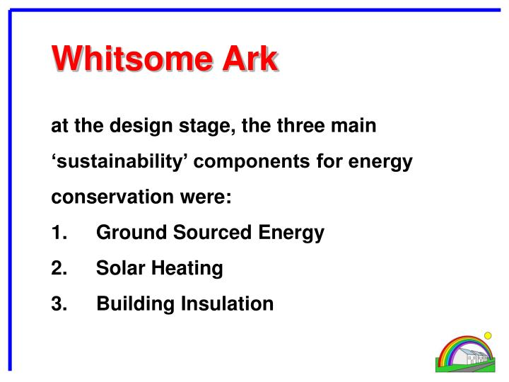 at the design stage, the three main 'sustainability' components for energy conservation were: