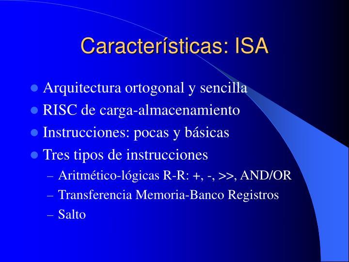 Características: ISA