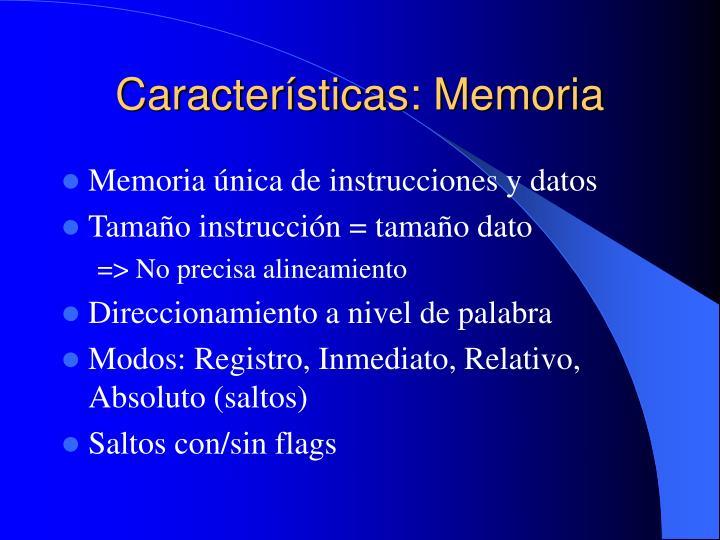 Características: Memoria