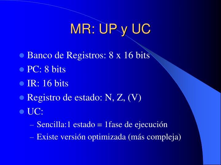 MR: UP y UC