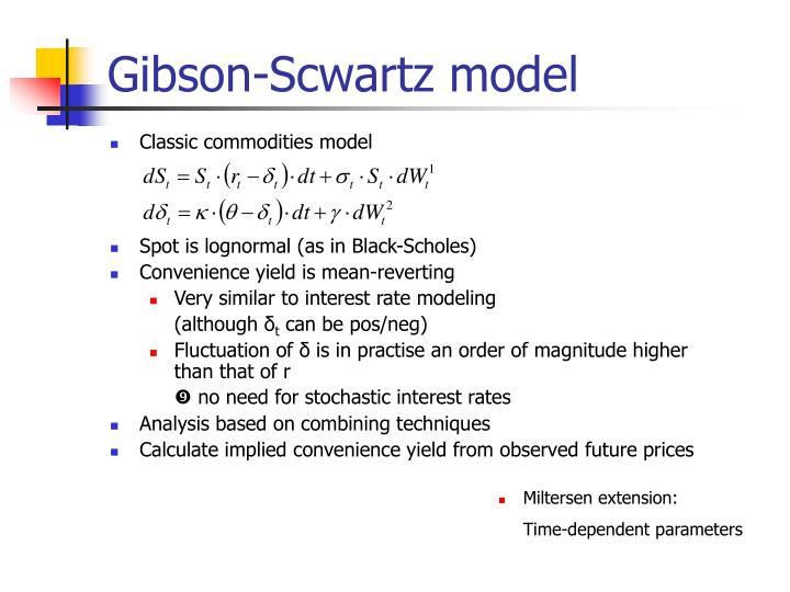 Gibson-Scwartz model
