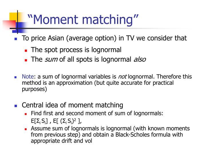 """""""Moment matching"""""""
