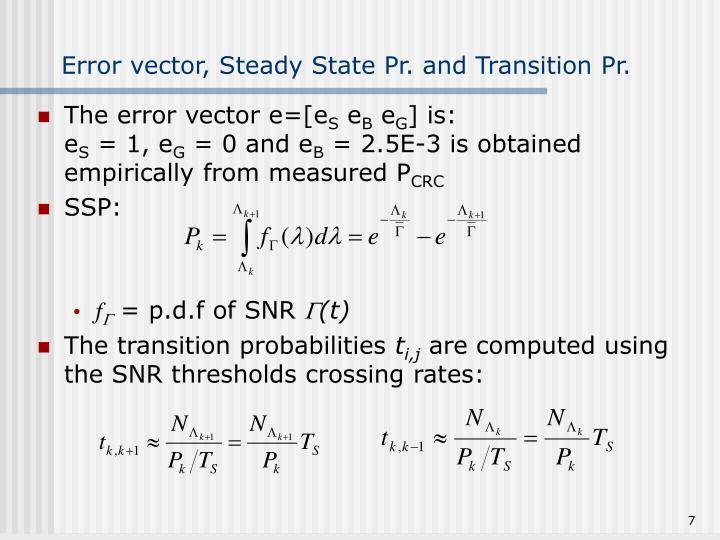 Error vector, Steady State Pr. and Transition Pr.