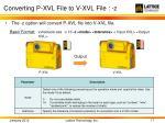 converting p xvl file to v xvl file z