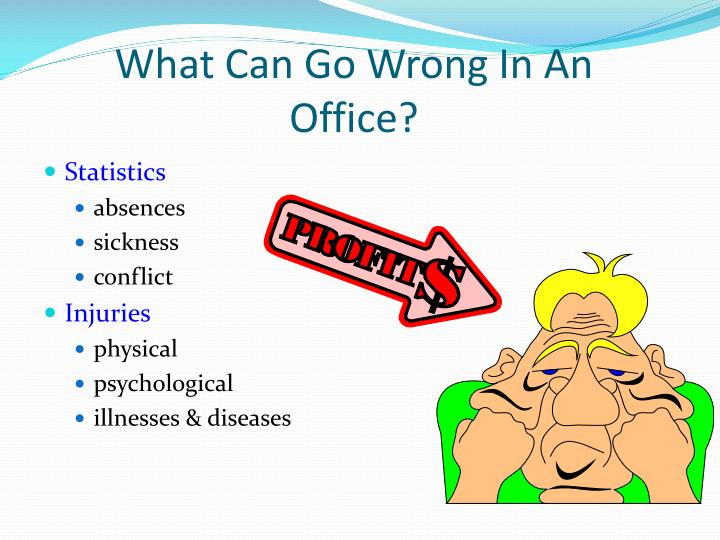 What Can Go Wrong In An Office?