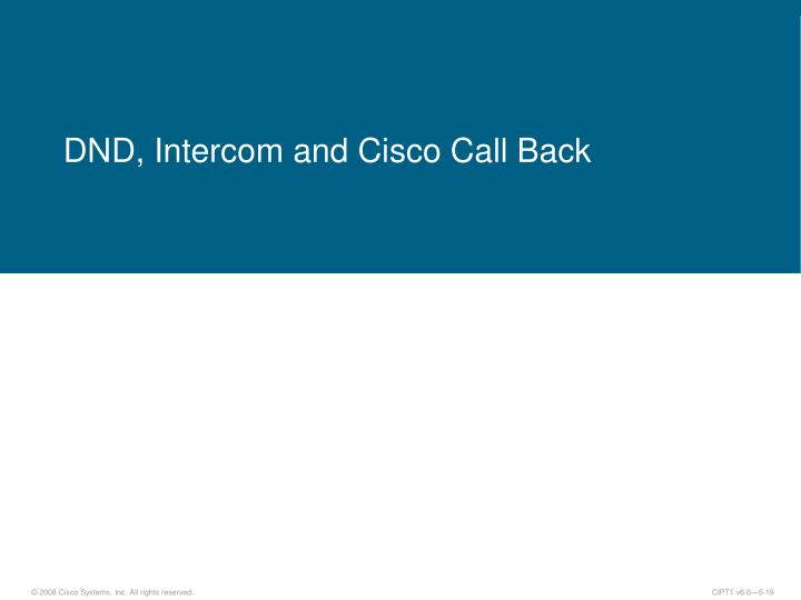 DND, Intercom and Cisco Call Back