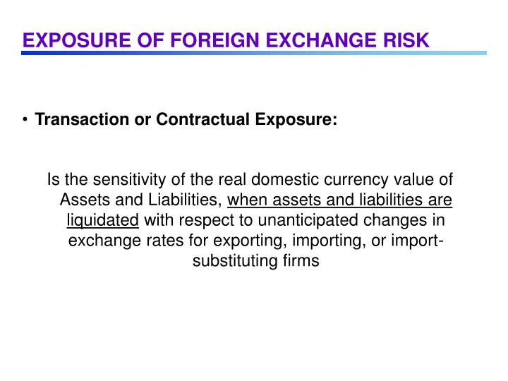 EXPOSURE OF FOREIGN EXCHANGE RISK