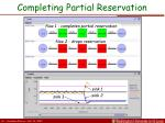 completing partial reservation