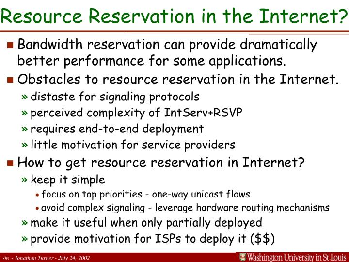 Resource Reservation in the Internet?