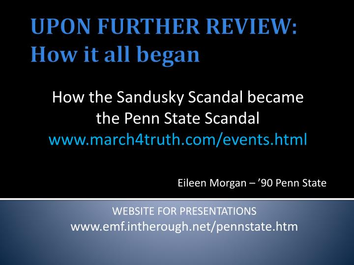 How the sandusky scandal became the penn state scandal www march4truth com events html