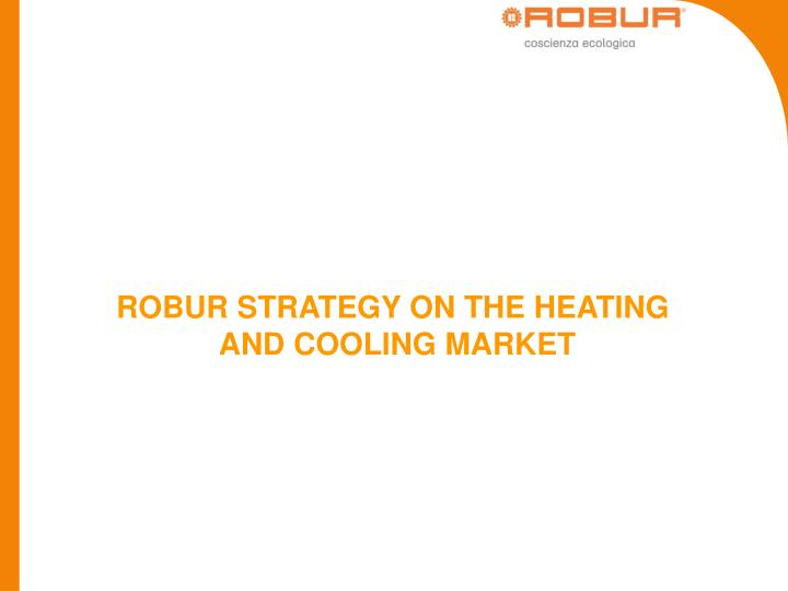 ROBUR STRATEGY ON THE HEATING