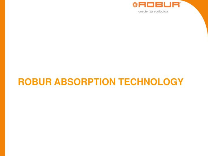 ROBUR ABSORPTION TECHNOLOGY