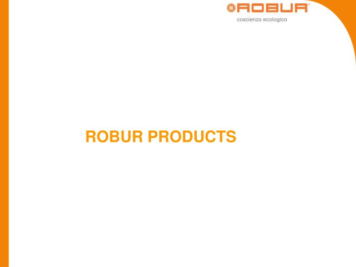 ROBUR PRODUCTS