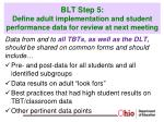 blt step 5 define adult implementation and student performance data for review at next meeting