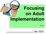 focusing on adult implementation