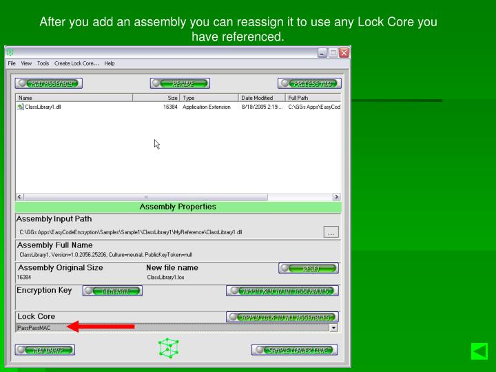 After you add an assembly you can reassign it to use any Lock Core you have referenced.