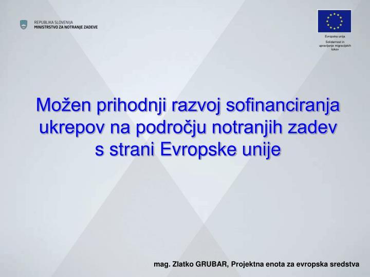 Možen prihodnji razvoj sofinanciranja ukrepov na področju notranjih zadev s strani Evropske unije