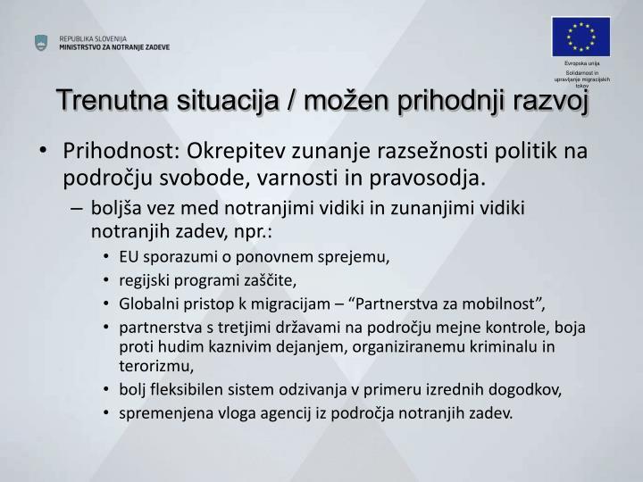 Prihodnost: Okrepitev zunanje razsežnosti politik na področju svobode, varnosti in pravosodja.