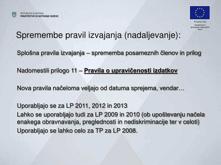Spremembe pravil izvajanja (nadaljevanje):