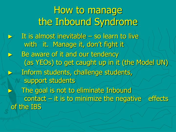 How to manage                                  the Inbound Syndrome