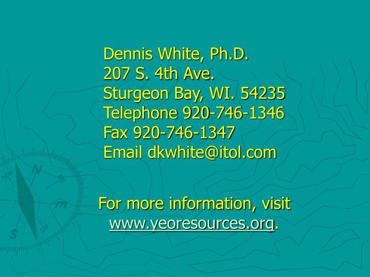 Dennis White, Ph.D.
