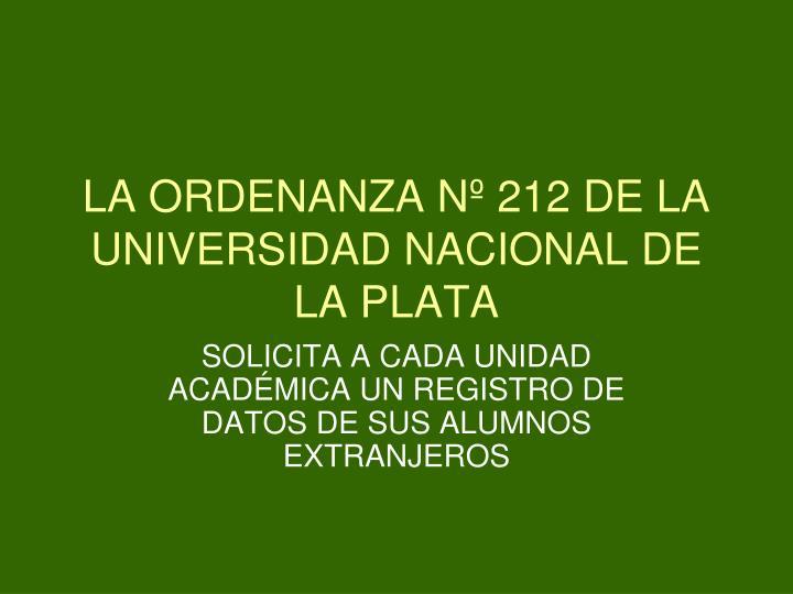 LA ORDENANZA Nº 212 DE LA UNIVERSIDAD NACIONAL DE LA PLATA