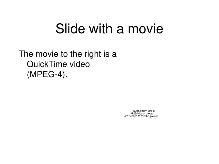 Slide with a movie