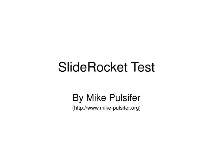 Sliderocket test
