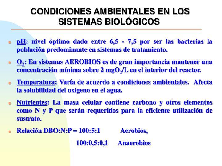 CONDICIONES AMBIENTALES EN LOS SISTEMAS BIOLÓGICOS