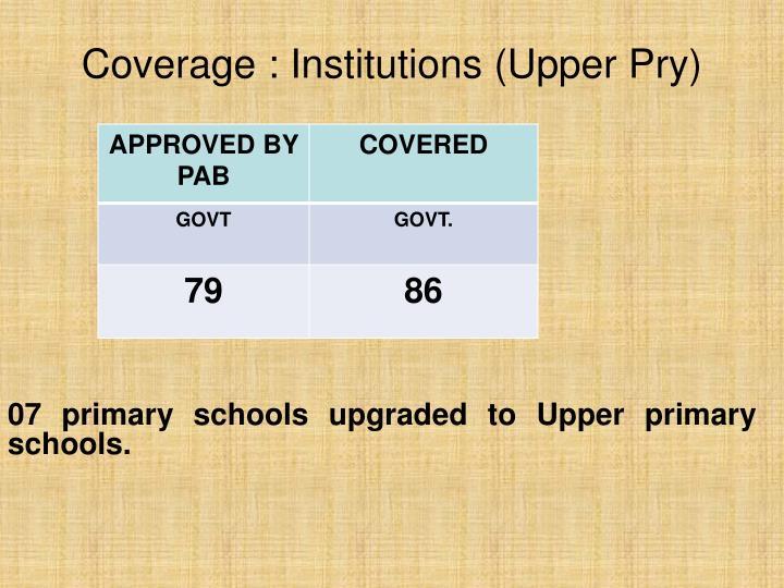 07 primary schools upgraded to Upper primary schools.