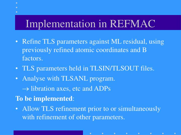 Implementation in REFMAC