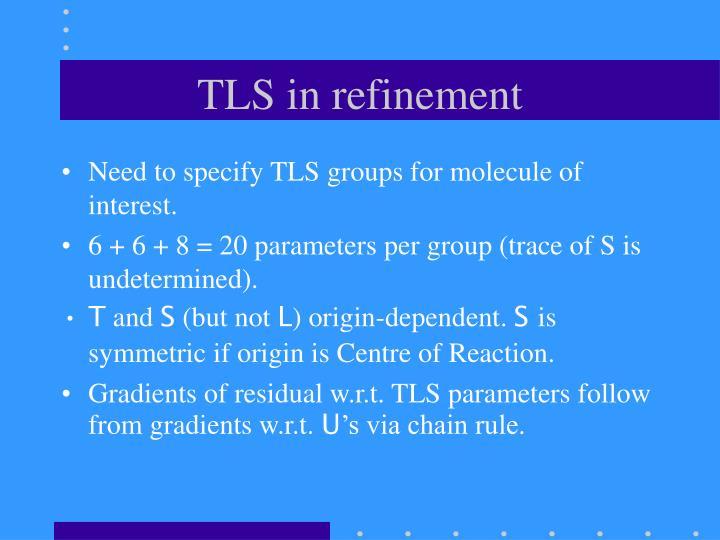 TLS in refinement