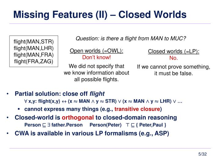 Missing Features (II) – Closed Worlds