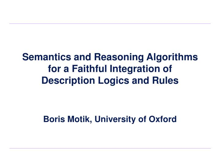 Semantics and Reasoning Algorithms