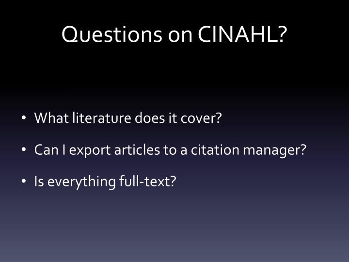 Questions on CINAHL?