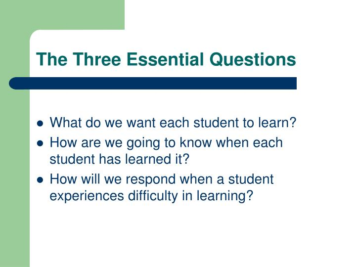 The Three Essential Questions