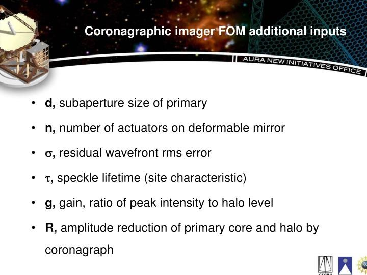 Coronagraphic imager FOM additional inputs