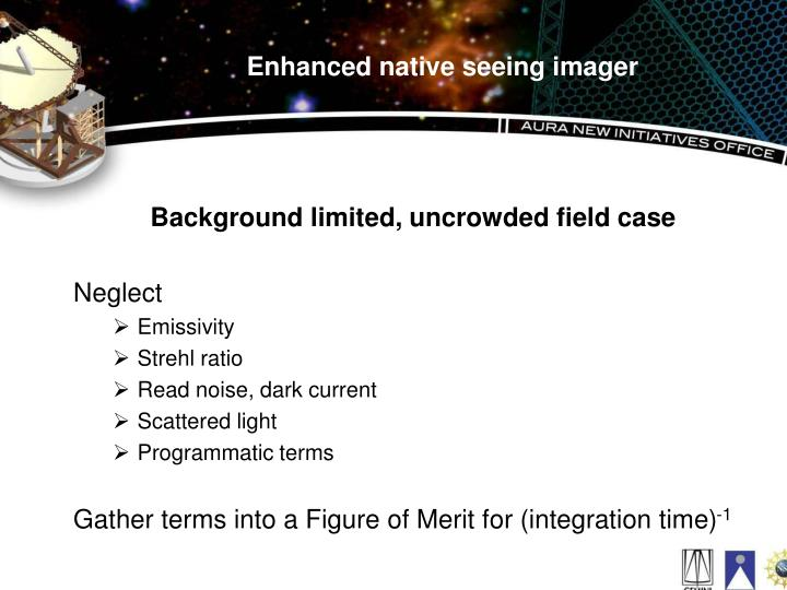 Enhanced native seeing imager