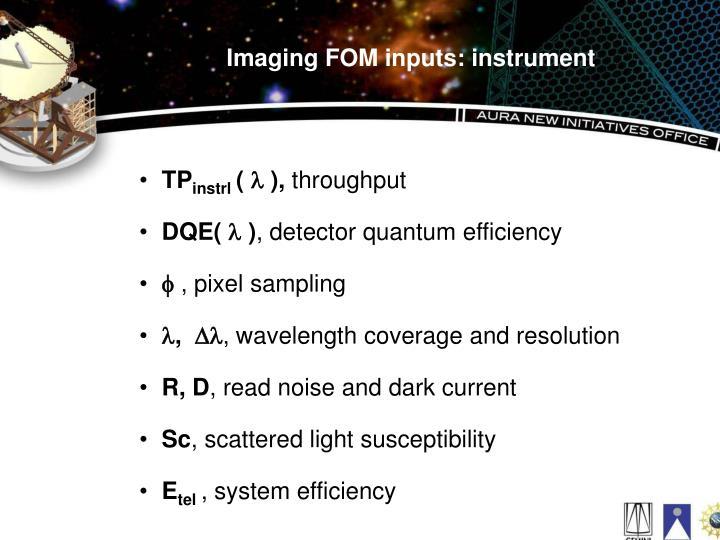 Imaging FOM inputs: instrument