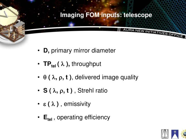 Imaging FOM inputs: telescope