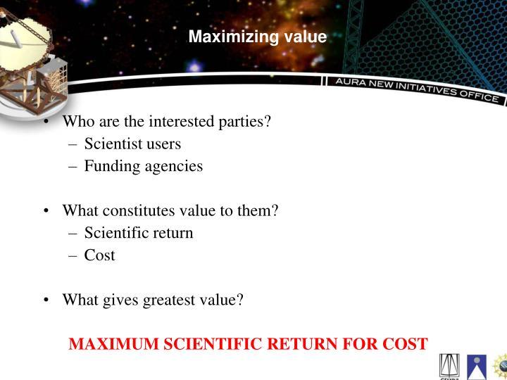 Maximizing value