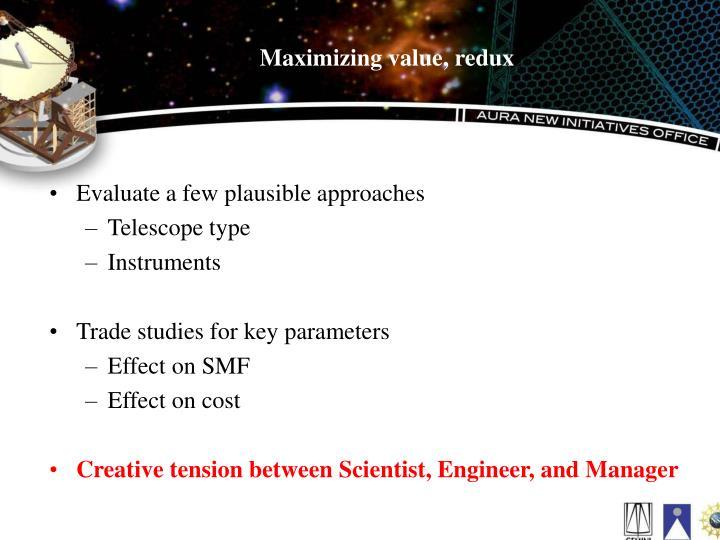 Maximizing value, redux