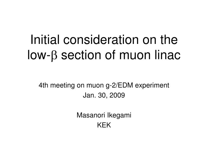 Initial consideration on the low section of muon linac