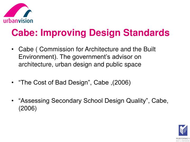 Cabe: Improving Design Standards