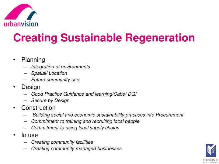 Creating Sustainable Regeneration