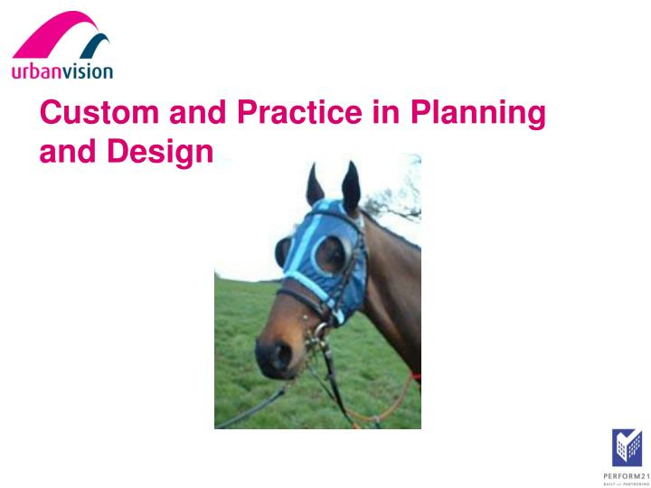 Custom and Practice in Planning and Design